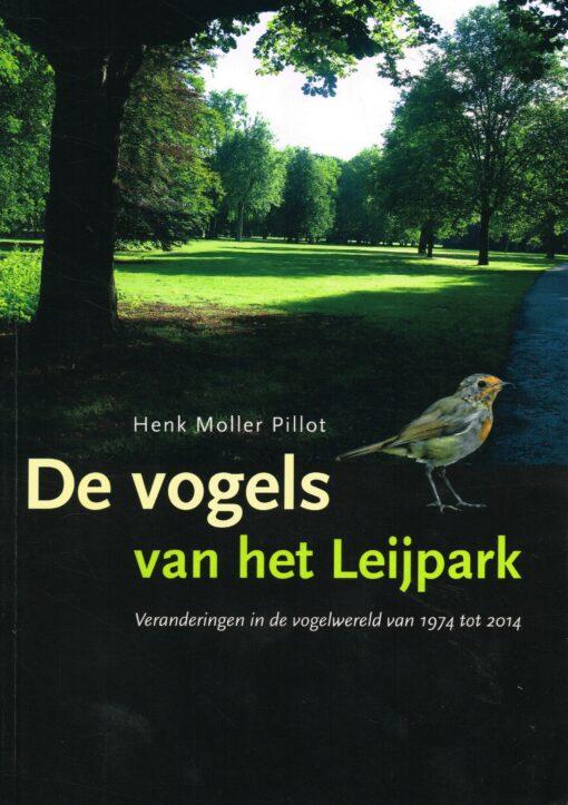 De vogels van het Leijpark - 9789090294056 - Henk Moller Pillot