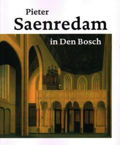 Pieter Saenredam in Den Bosch - 9789462260030 -