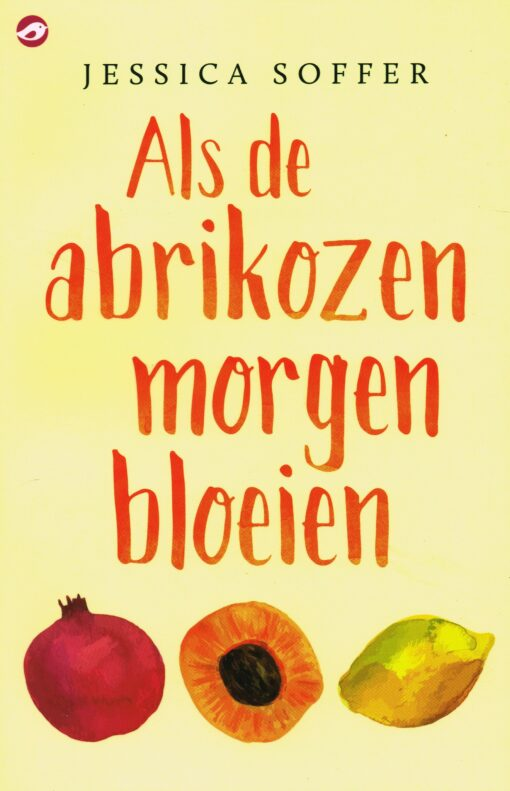 Als de abrikozen morgen bloeien - 9789492086198 - Jessica Soffer