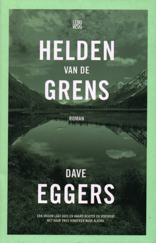 De helden van de grens - 9789048835942 - Dave Eggers
