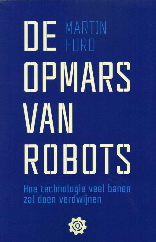 De opmars van robots - 9789021402956 - Martin Ford