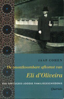 De onontkoombare afkomst van Eli d'Oliveira - 9789021456775 - Jaap Cohen