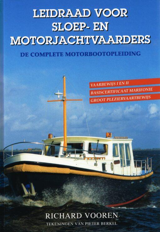 Leidraad voor sloep- en motorjachtvaarders - 9789024006960 - Richard Vooren