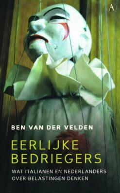 Eerlijke bedriegers - 9789025306816 - Ben van der Velden