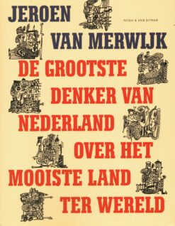 De grootste denker van Nederland over het mooiste land ter wereld - 9789038801704 - Jeroen van Merwijk