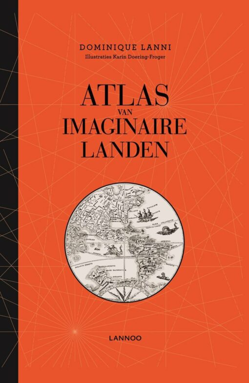 Atlas van imaginaire landen - 9789401435802 - Dominique Lanni