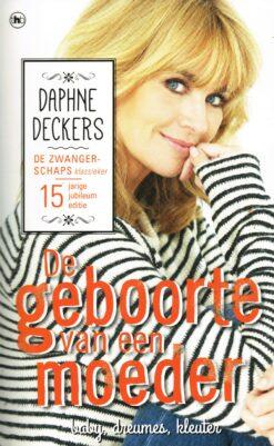 De geboorte van een moeder, de geboorte van een gezin - 9789044350265 - Daphne Deckers