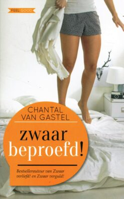 Zwaar beproefd! - 9789044351125 - Chantal van Gastel