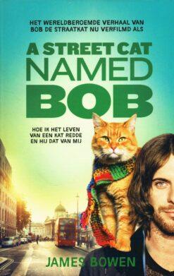 A Street Cat Named Bob - 9789044351828 - James Bowen
