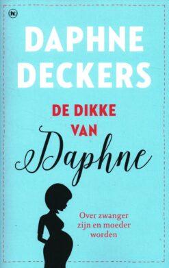 De dikke van Daphne - 9789044353969 - Daphne Deckers