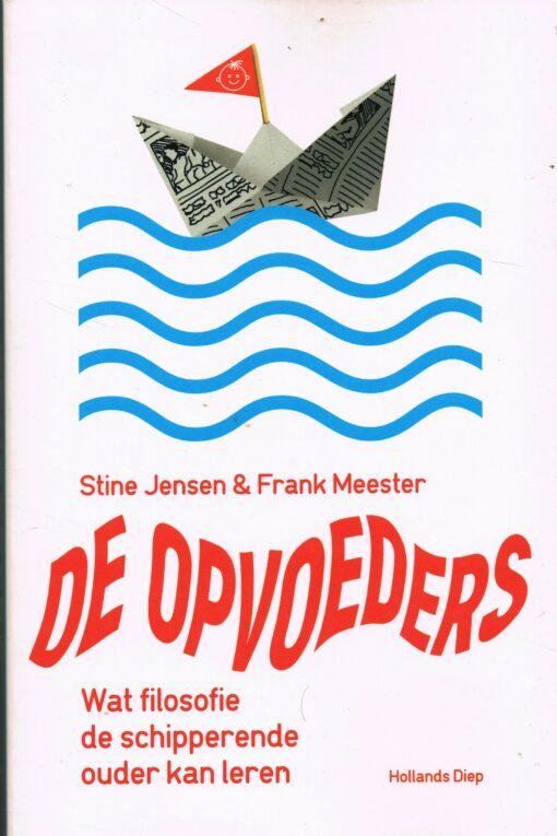 De opvoeders - 9789048843039 - Stine Jensen