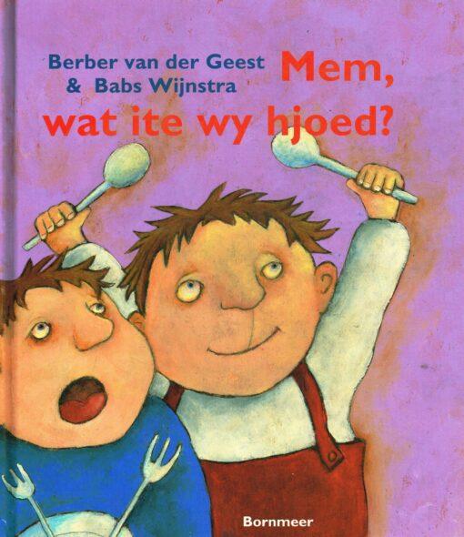 Mem, wat ite wy hjoed? - 9789056152239 - Berber van der Geest