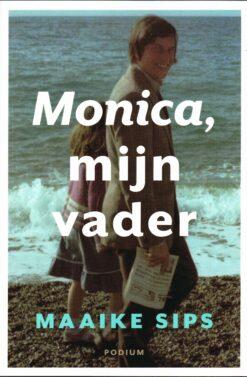 Monica, mijn vader - 9789057597350 - Maaike Sips