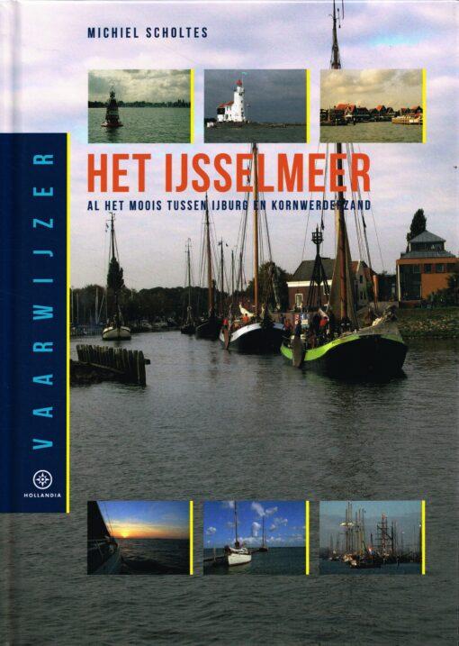 Vaarwijzer Het IJsselmeer - 9789064106118 - Michiel Scholtes