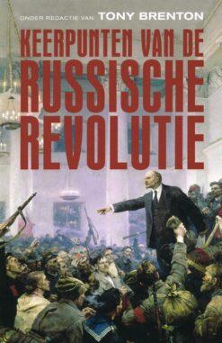 Keerpunten van de Russische Revolutie - 9789401909013 - Tony Brenton
