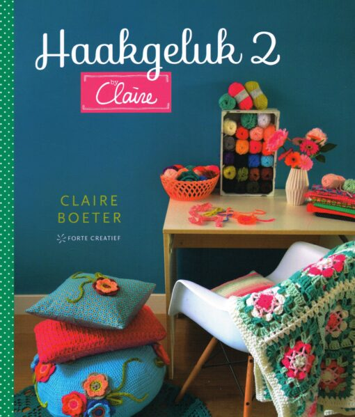 Haakgeluk 2 by Claire - 9789462501010 - Claire Boeter