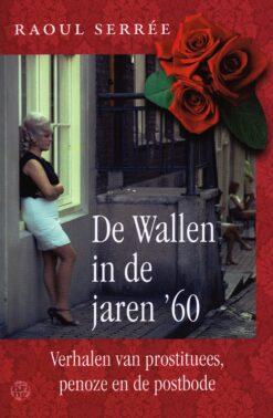 De Wallen in de jaren '60 - 9789462970137 - Raoul Serrée