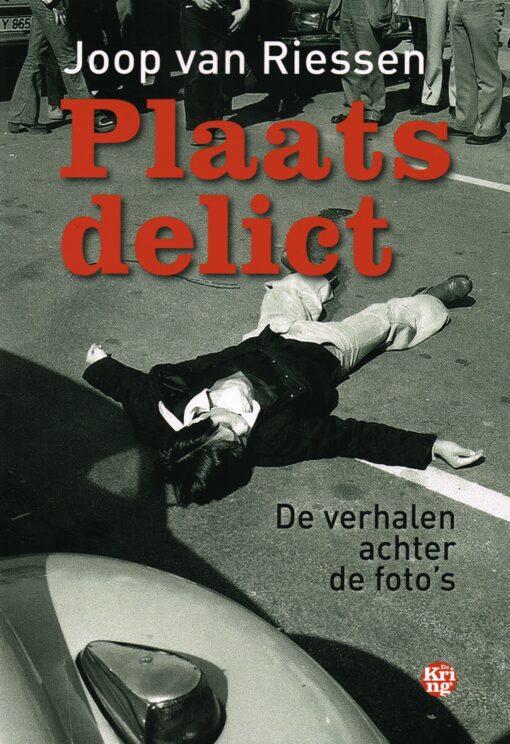 Plaats delict - 9789462970861 - Joop van Riessen