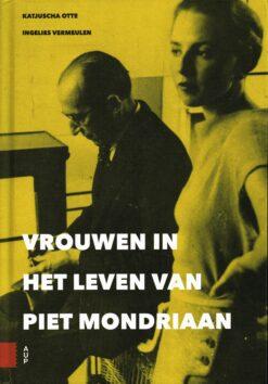 Vrouwen in het leven van Piet Mondriaan - 9789462981317 - Katjuscha Otte