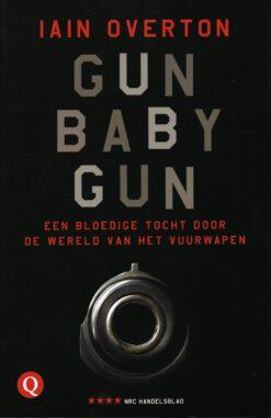 Gun Baby Gun - 9789021400006 - Iain Overton