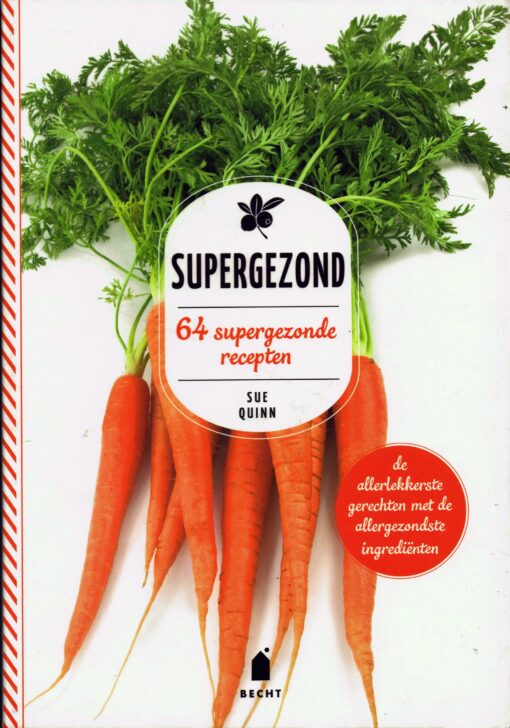 Supergezond - 9789023014959 - Sue Quinn