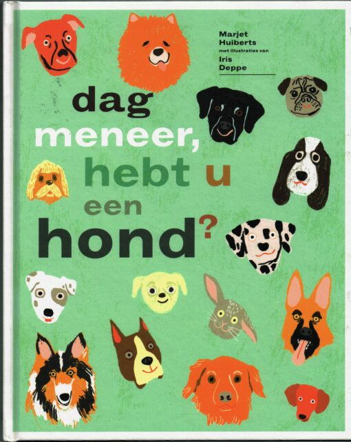Dag meneer, hebt u een hond? - 9789025759872 - Marjet Huiberts
