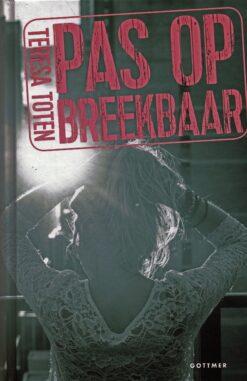 Pas op: breekbaar - 9789025766306 - Teresa Toten