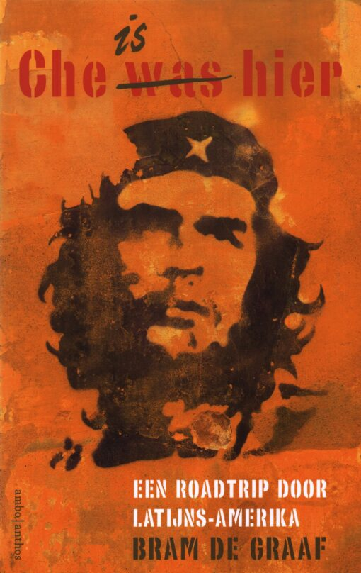 Che is hier - 9789026338755 - Bram de Graaf