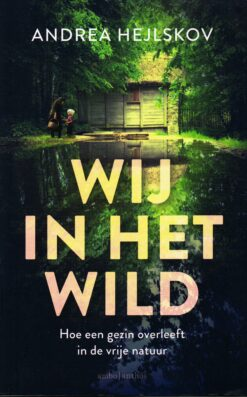 Wij in het wild - 9789026344565 - Andrea Hejlskov