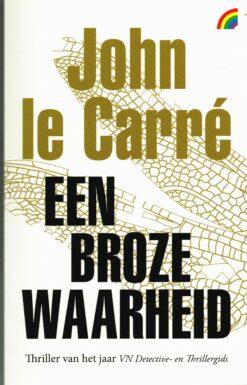 Een broze waarheid - 9789041712561 - John leCarré