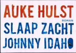 Slaap zacht Johnny Idaho - 9789049803636 - Auke Hulst