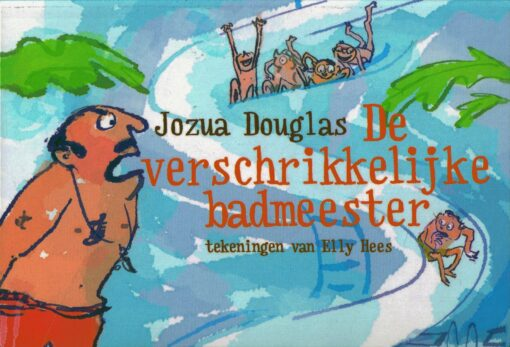 De verschrikkelijke badmeester - 9789049805067 - Jozua Douglas