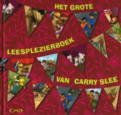 Het grote leesplezierboek van Carry Slee - 9789049924904 - Carry Slee