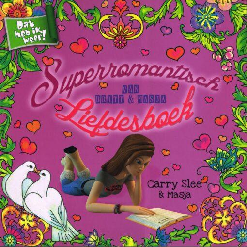 Superromantisch Liefdesboek van Britt & Masja - 9789049925451 - Carry Slee