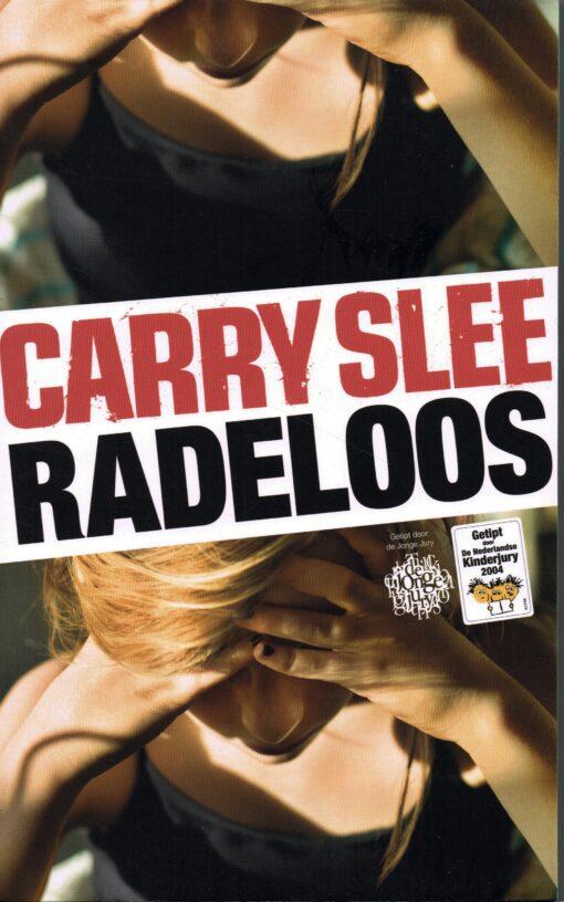Radeloos - 9789049926939 - Carry Slee