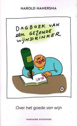 Dagboek van een gezonde wijndrinker - 9789059567894 - Harold Hamersma