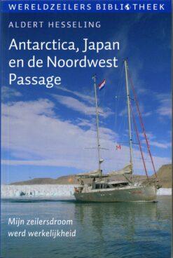Antarctica, Japan en de Noordwest Passage - 9789059611306 - Aldert Hesseling