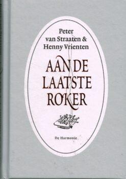 Aan de laatste roker - 9789076174402 - Peter van Straaten