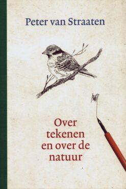 Over tekenen en over de natuur - 9789076174686 - Peter van Straaten