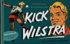 De avonturen van Kick Wilstra - 9789079156283 - Henk Sprenger
