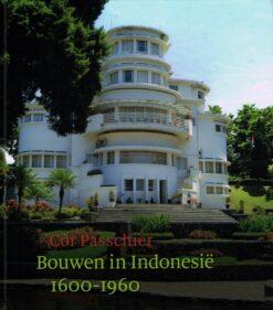 Bouwen in Indonesië - 9789460224249 - Cor Passchier