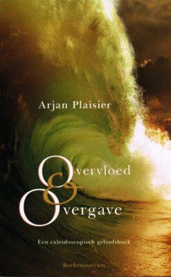 Overvloed en Overgave - 9789023926788 - Arjan Plaisier