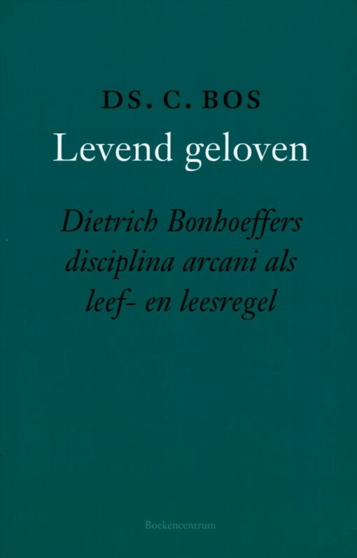 Levend geloven - 9789023971665 - C. Bos