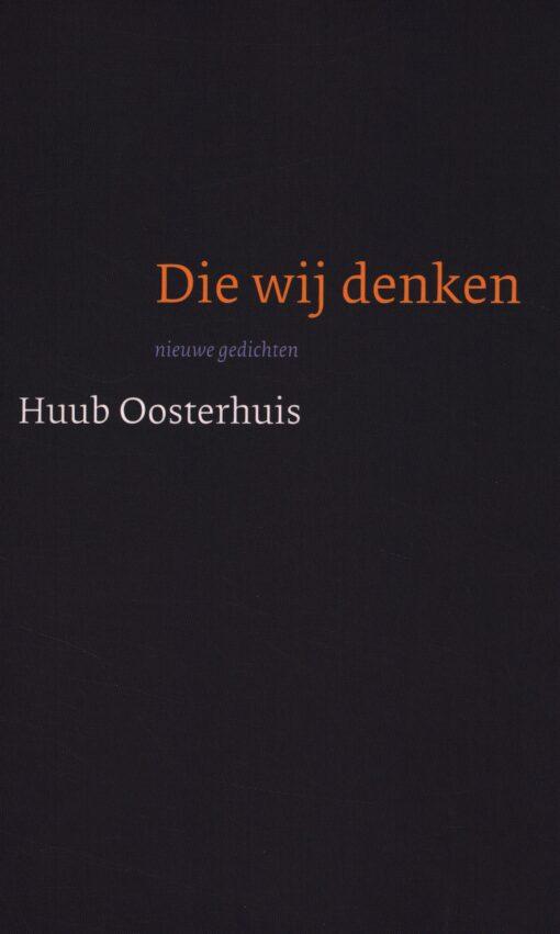 Die wij denken - 9789025906450 - Huub Oosterhuis