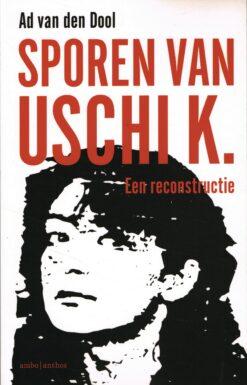 Sporen van Uschi K. - 9789026339370 - Ad van den Dool