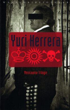 Mexicaanse trilogie - 9789028426832 - Yuri Herrera