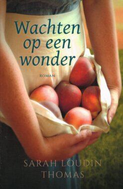 Wachten op een wonder - 9789029726207 - Sarah Loudin Thomas