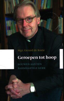 Geroepen tot hoop - 9789043526609 - Gerard de Korte