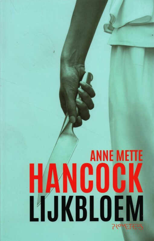 Lijkbloem - 9789044635133 - Anne Mette Hancock