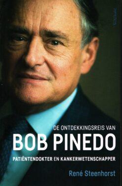 De ontdekkingsreis van Bob Pinedo - 9789044635379 - René Steenhorst